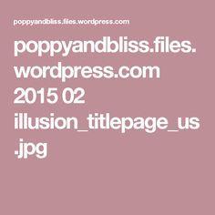 poppyandbliss.files.wordpress.com 2015 02 illusion_titlepage_us.jpg