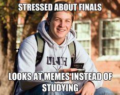Finals. It's the one thing standing between you and freedom.