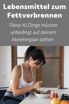 Entdecke die 10 besten Lebensmittel, um schnell und effektiv abzunehmen und Fett zu verbrennen. Eco Slim, You Are My Sunshine, Woman Painting, How To Remove, How To Plan, Yoga, Walk The Line, My Teddy Bear, Tricks