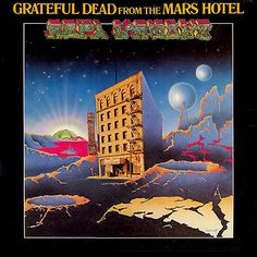 Grateful Dead* - From The Mars Hotel at Discogs