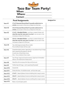 This is my sign up sheet for a Taco Bar team party. I have used it a few times and my neighbor used it last night and suggested I pin it. It works nicely for 25-30 kids/people...I have the PDF (or InDesign file) if you want to edit.