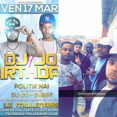 HAPPY BIRTHDAY DJ JO  RDV  CE SOIR au Millénaire à Bordeaux pour le Dj Jo Birthday !! Accompagné de MisTer PoliTiK Naï en Showcase EXCLUSIF  Politik Politik Popo Foyalais Jahnaï Politik Djjo Webadub www.webadubradio.com