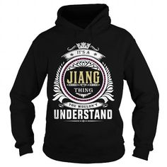 Cool  jiang  Its a jiang Thing You Wouldnt Understand  T Shirt Hoodie Hoodies YearName Birthday T-Shirts
