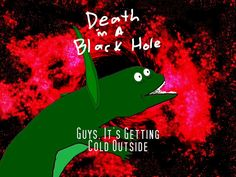 Death In A Black Hole - Guy's It's Getting Cold Outside (Music Video) Music Video Posted on http://musicvideopalace.com/death-in-a-black-hole-guys-its-getting-cold-outside-music-video/