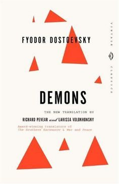 Demons: A Novel in Three Parts (Vintage Classics) by Fyodor Dostoevsky, http://www.amazon.com/dp/0679734511/ref=cm_sw_r_pi_dp_S0Xvrb06MP70H