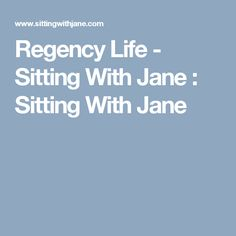 Regency Life - Sitting With Jane : Sitting With Jane