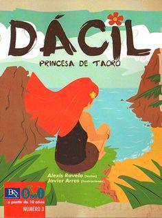 Dácil, princesa de Taoro / Alexis Ravelo, textos ; Javier Arres, ilustraciones.-- Rivas-Vaciamadrid (Madrid) : Beginbook, 2013.