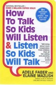 "How to Talk So Kids Will Listen Listen So Kids Will Talk: Adele Faber Elaine Mazlish: ""Will bring about more cooperation from children than all the yelling and pleading in the world."" –Christian Science Monitor I want to read this! Parenting Books, Good Parenting, Great Books, My Books, Thing 1, Child Life, Man Child, Raising Kids, Just In Case"