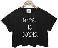 NORMAL IS BORING t shirt top tee crop tank vest paris hipster fashion grunge trendy swag dope yolo womens ladies retro vtg tumblr on Etsy, $24.35