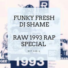 1993. Was für ein Jahr für HipHop und Rap.  Genau das dachten sich auch DJ Shame  und Cee-L, denn die Beiden haben gerade für Funky Fresh...
