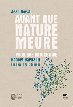 Avant que nature meure, Pour une écologie politique/Jean  Dorst, 2012 http://bu.univ-angers.fr/rechercher/description?notice=000801215
