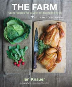 "I just got this cookbook and I am in love! as Ruth Reichl says it is absolutely ""Pure heaven!"" The Farm by Ian Knauer"