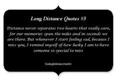 What a good quote to remember :) I sure do have someone special to miss, and I miss you dearly, but I'm so happy this distance isn't going to get between our love Bf Quotes, My Heart Quotes, Like You Quotes, Girlfriend Quotes, I Love You Words, Reasons I Love You, Still Love You, Long Distance Love Quotes, Distance Relationship Quotes