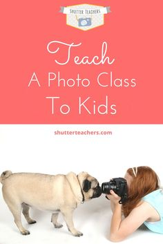 Teach a Photo Class to Kids - Tips for Hosting a Children's Photography Club - www.shutterteachers.com
