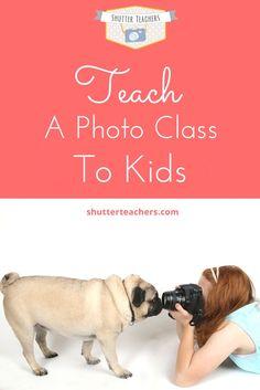 Teach a Photo Class to Kids - Tips for Hosting a Children's Photography Club - www.shutterteachers.com