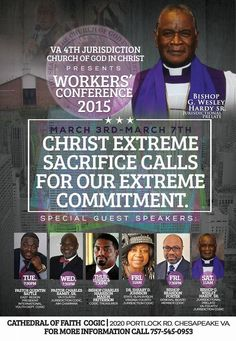Bishop G. Wesley Hardy, Sr. & the VA 4th Jurisdiction COGIC presents Workers' Conference 2015 on March 3rd-7th ft/ Pastor Quentin Battle, Pastor Charles Ramey, Sr., Bishop Charles Harrison Mason Patterson, Dr. Sheary D. Johnson, Bishop Brandon Porter & More! Location: Cathedral of Faith COGIC 2020 Portlock Road, Chesapeake, Virginia.  For More Info: 757.545.0953