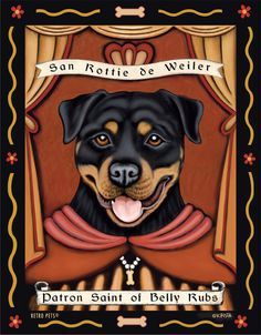 Rottweiler - Patron St. of Belly Rubs - 8x10 Art Print - Fun!!! | eBay