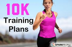 Foolproof 10K Training Plans from @SparkPeople #run #runnhappy #running