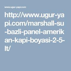 http://www.ugur-yapi.com/marshall-su-bazli-panel-amerikan-kapi-boyasi-2-5-lt/