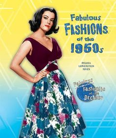 Fabulous Fashions of the 1950s (Fabulous Fashions of the Decades) by Felicia Lowenstein Niven. $7.95. Author: Felicia Lowenstein Niven. Reading level: Ages 10 and up. Series - Fabulous Fashions of the Decades. Publisher: Enslow Pub Inc (July 2011). Publication: July 2011