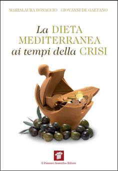 """""""La Dieta Mediterranea ai tempi della Crisi"""" Maria Laura Bonaccio, Giovanni De Gaetano  €14,00"""
