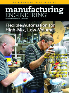 The March 2016 issue of Manufacturing Engineering is now online.