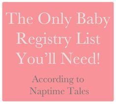 Naptime Tales: Must Have Baby Registry Items and what to get people for baby shower gifts!