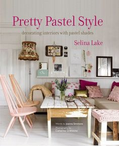 selina lake, selina lake stylist, selina lake pretty pastel style, pretty pastel style selina lake, volang, volang tips, volang pasteller, volang inredning, pasteller, inreda med pasteller,