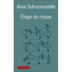 Eloge du risque d'Anne Dufourmantelle