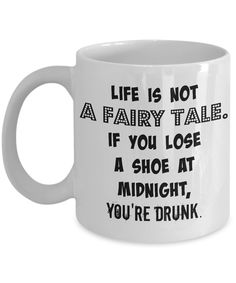 Coffee and Tea Mug. Novelty funny mug, makes a great gift to all of the drunk Cinderellas in your life! Features: Porcelain Coffee and tea mugs 11 OZ or x inches Comes in a beautiful gift box Coffee Mug Quotes, Funny Coffee Mugs, Coffee Humor, Funny Mugs, Funny Jokes, Coffee Art, Funny Drunk, Drink Coffee, Iced Coffee