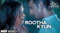 presenting rootha kyun video song from upcoming movie 1920 london starring sharman joshi meera chopra vishal karwal in lead roles directed by tinu suresh
