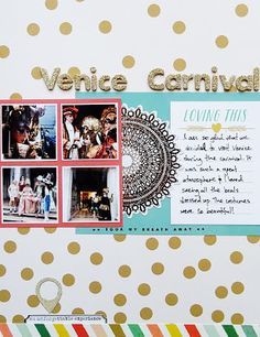 Venice Carnival - by Alexa Gill This layout used a Sketch template from the Simple Scrapper's Premium Membership