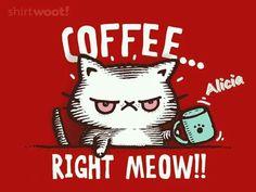 I love coffee so I need it right meow Coffee Talk, Coffee Is Life, I Love Coffee, Coffee Coffee, Coffee Lovers, Morning Coffee, Coffee Maker, Happy Coffee, Coffee Break