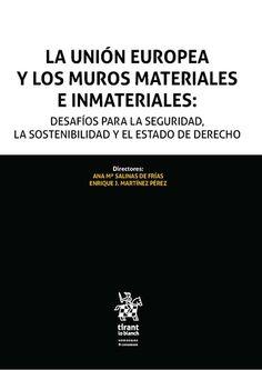 La Unión Europea y los muros materiales e inmateriales Tirant lo Blanch, 2021 Advertising, Sustainability, Senior Boys, Law, Safety, Walls