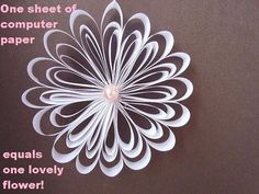 One sheet of computer paper = one lovely flower.