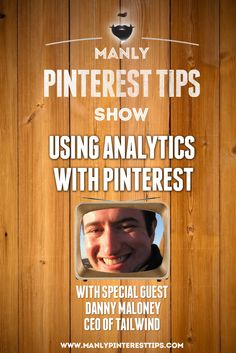 Interview with @danielpmaloney on how to use Analytics with Pinterest.  Tips on how to use both the built in new analytics feature and the benefits of using @tailwind's Pinterest marketing suite. | #ManlyPinterestTips