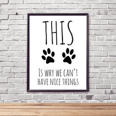 Because of this, we cannot have beautiful things printable dog wall decor . - Because of this, we cannot have beautiful things printable dog wall decorations Home decor … Chec - Dog Bedroom, Bedroom Wall, Bedroom Decor, Dog Room Decor, Bedroom Girls, Pet Decor, Modern Bedroom, Bedroom Ideas, Classic Home Decor