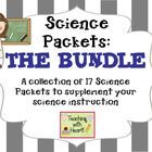 Science Packet: THE BUNDLE       This is an excellent resource to supplement your science instruction. This resource is a collection of the 17 Science...