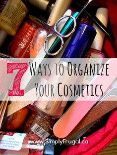 Take a peek at these 7 ways to organize your cosmetics so you can always have what you need when you need it!
