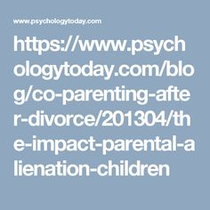 For the child, parental alienation is a serious mental condition, based on a false belief that the alienated parent is a dangerous and unworthy parent. The severe effects of parental alienation on children are well-documented; low self-esteem and self-hatred, lack of trust, depression, and substance abuse and other forms of addiction are widespread, as children lose the capacity to give and accept love from a parent.
