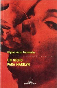 Un Nicho para Marilyn / Miguel Anxo Fernández