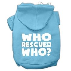 Who Rescued Who Screen Print Pet Hoodies Baby Blue Size XL (16)