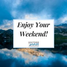 #Enjoy your #weekend! . . . . . . #Healthy #Happy #DoctorsofHair #HairDoctor #HairClinic #HairLoss #HairGrowth #HairTransplant #Alopecia #PRP #Bald #Men #Women #Vegas #Hair #LongHair #ThickHair #HairVitamins #HairStyling #HairStylists #LoveHair #CurlyHair #StraightHair #AntiAging #Motivation #Inspiration #MotivationalQuotes #Health