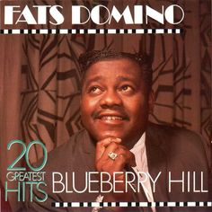 Fats Domino Google Image Result for http://www.frenchcreoles.com/fats_domino_blueberry_hill_20_greatest_hits_a.jpg