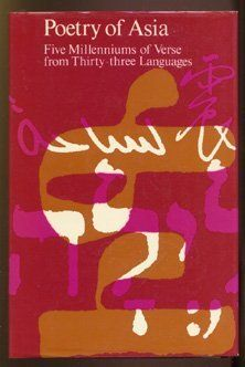 Poetry of Asia: Five Milleniums of Verse from Thirty-Three Languages, http://www.amazon.com/dp/0834801396/ref=cm_sw_r_pi_awdm_1fC8wbHXHHXWY