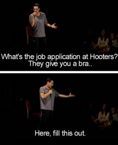 haha - hooter's application process.... funny joke 6 Because jokes (13 photos) click through for more.