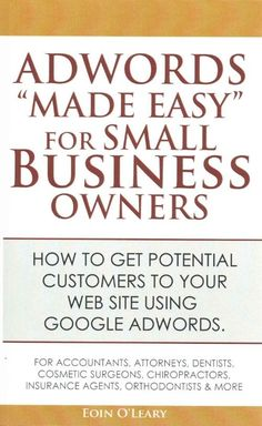 Adwords Made Easy for Small Business Owners: What Google Adwords Are