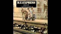 B.T. Express - DO IT  (Til' You're Satisfied)