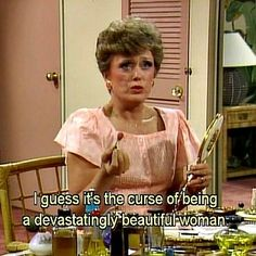 "23 Signs You Might Be Blanche Devereaux From ""The Golden Girls"""