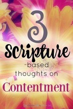 """How do you grow in the grace of contentment? Here are 3 Scripture-based thoughts for pursuing joy, seeking God, and finding satisfaction in Jesus. Psalm 23 says, """"I shall not want"""" and Paul's words in the Bible give us some insight as well. Encouragement and inspiration for Christians."""